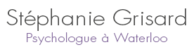 Stéphanie Grisard • Psychologue Waterloo • Thérapie Brève